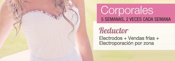 CORPORALES | Duración: 5 semanas, 2 veces cada semana | Reductor: Electrodos + Vendas frías + Electroporación por zona