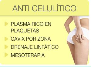 ANTI CELULÍtico /// • Plasma Rico en Plaquetas / • Cavix por Zona / • Drenaje Linfático / • Mesoterapia