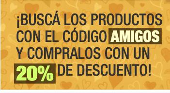 --- Buscá los productos con el código AMIGOS y compralos con un 20% de descuento! ---