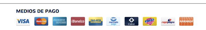 Medios de pago: Visa - Mastercard - American Express - Banelco - Tarjeta Shopping - Mercado Pago - Cabal - Pago Fácil - RapiPago - Tarjeta Naranja