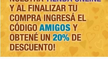 --- Elegí tus regalos en nuestra tienda online y al finalizar ingresá el código AMIGOS y obtené un 20% de descuento! ---
