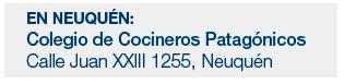 En Neuquén: Colegio de Cocineros Patagónicos - Calle Juan XXIII 1255, Neuquén
