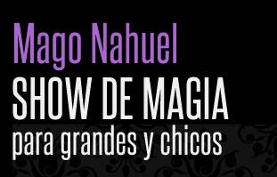 MAGO NAHUEL ilusionista | Show de magia para grandes y chicos